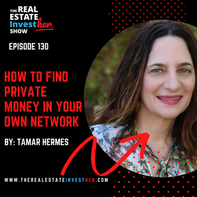 Cover art for EP 130: How to Find Private Money in Your Own Network with Tamar Hermes
