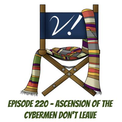Cover art for Episode 220 - Ascension of the Cybermen Don't Leave