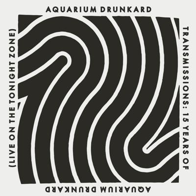 Cover art for Transmissions :: 15 Years of Aquarium Drunkard (Live on The Tonight Zone)