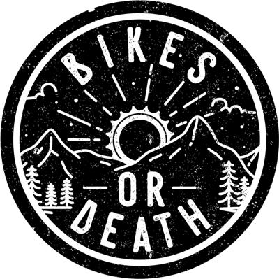 Bikes or Death Podcast