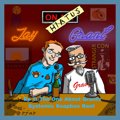 Cover art for Ep 7: The One About Grants Systemic Soapbox Rant