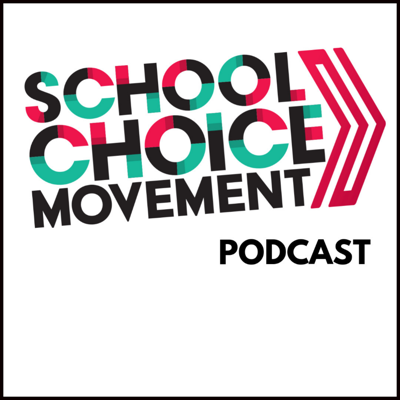 The School Choice Movement Podcast