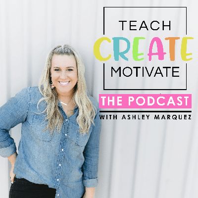 Are you a teacher looking for new ways to engage your students in learning each day? You need some fresh ideas for your classroom? Join Ashley Marquez, third grade teacher and curriculum designer, along with special teacher guests as she shares teaching tips, classroom ideas, and every day motivation. Whether you are looking for successful classroom management strategies, ways to engage your students, organizational ideas for your classroom, or ways to implement teacher self care this is the podcast for you! Tune in to episodes and get inspired.