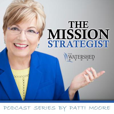 Podcast Series: The Mission Strategist – The Watershed Group