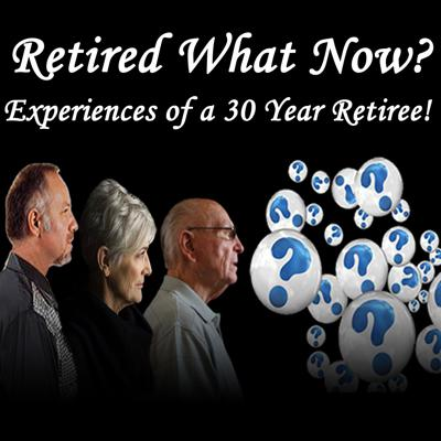 Retired What Now Podcast