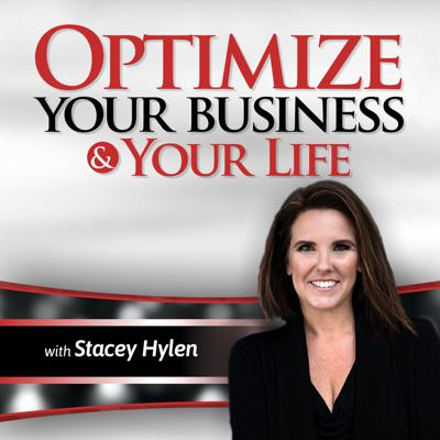 Optimize Your Business & Your Life  with Stacey Hylen