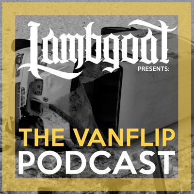 The Vanflip Podcast (#VFP) is not your typical Q&A interview-type podcast. A relaxed and in-depth conversation into the minds of some of the biggest names in the Metal, Metalcore, Hardcore, and Entertainment Industry. Visit Lambgoat.com for all your news and scene updates.