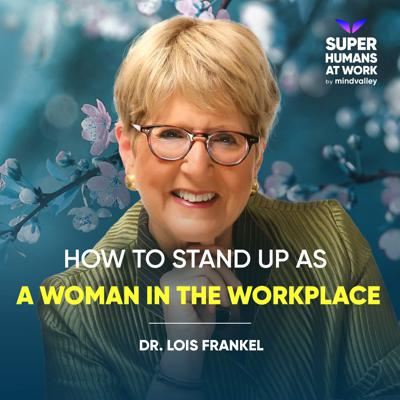 Cover art for How to Stand Up as a Woman in the Workplace - Lois Frankel