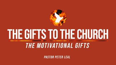 Cover art for Understanding and Using the Motivational Gifts | Part II | Dr. Peter Leal, Sr.
