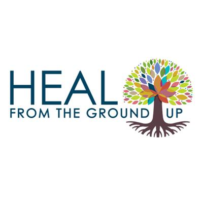 Heal From the Ground Up