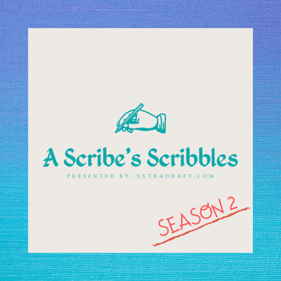A Scribe's Scribbles