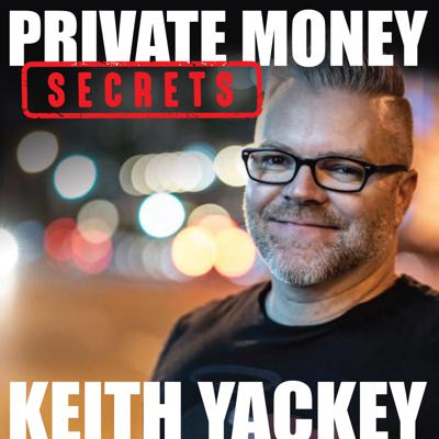 Private Money Secrets with Keith Yackey