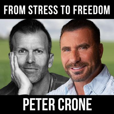 Cover art for From Stress to Freedom with Peter Crone