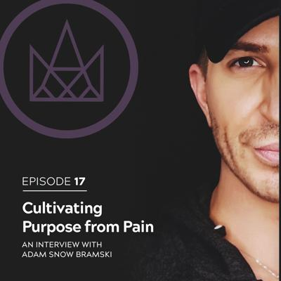 Cover art for #16 - Adam Snow Bramski: Cultivating Purpose from Pain