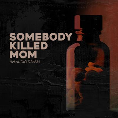Cover art for Somebody Killed Mom - an audio drama