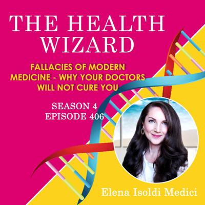 Cover art for 406 - Fallacies of Modern Medicine - Why Your Doctor Won't Cure You