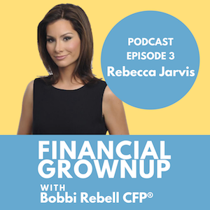 Financial Grownup with Bobbi Rebell