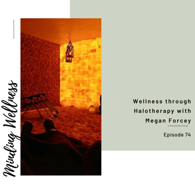 Wellness through Halotherapy with Megan Forcey