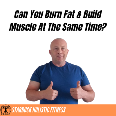 Cover art for Can You Burn Fat And Build Muscle At The Same Time?