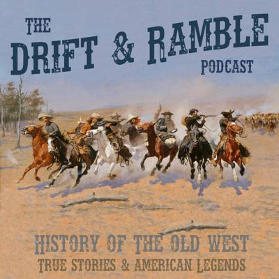 A podcast about the histories, mysteries and folklore of the old west. Stories about outlaws and bandits, lawmen and American Indians. Campfire tales and few ghost stories, too. So saddle up or settle in for the Drift & Ramble Podcast. New episodes every second Sunday!