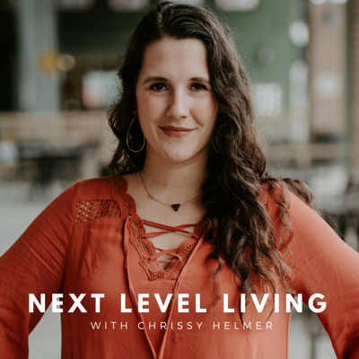 Next Level Living with Chrissy Helmer