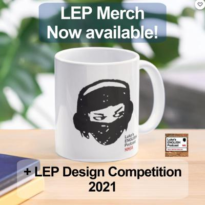 Cover art for 742. NEW LEP T-SHIRTS & MERCH + LEP DESIGN COMPETITION 2021 with James