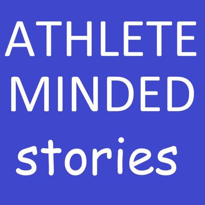 Athlete Minded: Stories