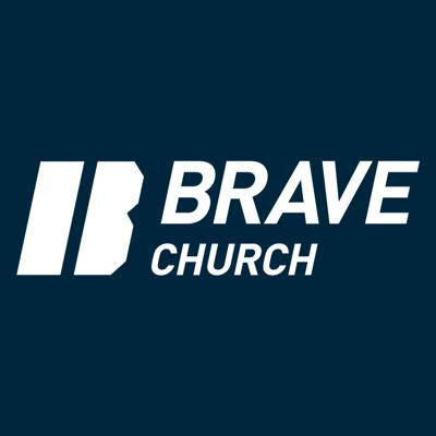 Dig deep into the Bible.  Explore the truths of God's word. Apply those concepts to your life and grow deeper in who God made you.  Listen to the podcasts from BRAVE Church.