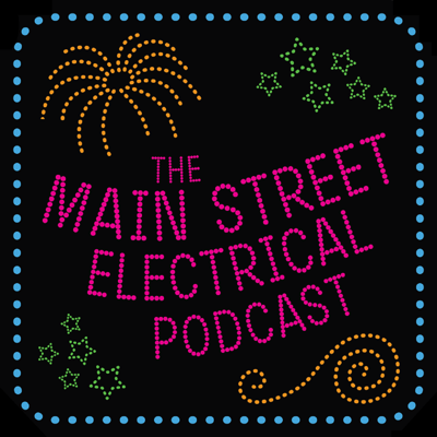 The Main Street Electrical Podcast