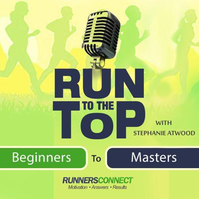 Run to the Top Podcast   The Ultimate Guide to Running
