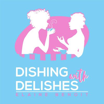 Dishing with Delishes Podcast | Interviewing Food Bloggers | Help Food Bloggers Grow Their Business | Learn From Others Success