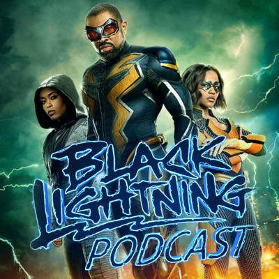 Cover art for Black Lightning Podcast Season 3 Episode 14: