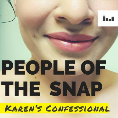 People of the Snap: Karen's Confessional