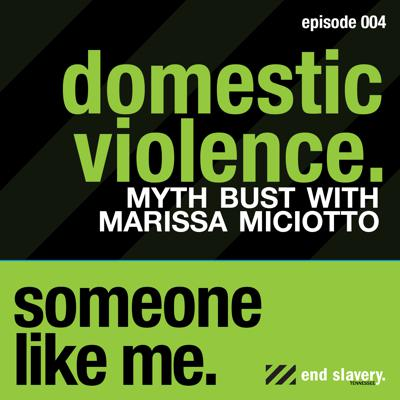 Cover art for 004 – Domestic Violence: Myth Bust with Marissa Miciotto