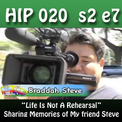 Cover art for HiP 021 s2e7 : Life Is Not A Rehearsal - Remembering Steve Kanemori