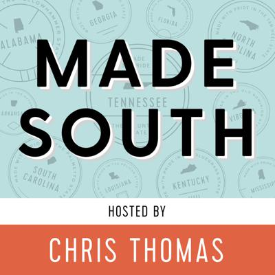 MADE SOUTH: Conversations with interesting Southerners, hosted by Chris Thomas