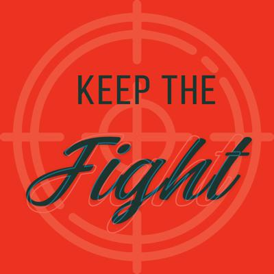 Keep the Fight
