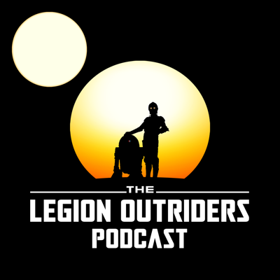 The Legion Outriders: A Star Wars Legion Podcast