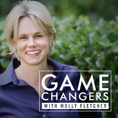 Game Changers with Molly Fletcher