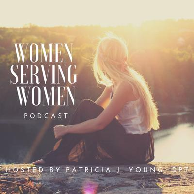 Women Serving Women Podcast