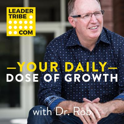 Personal development does NOT come naturally. But who has the time to take intentional steps every day? Now, YOU DO! Dr. Rob has a PhD in Leadership, he's led the largest leadership development company in the world, and he's a top-rated MBA professor. Why? Because he's fun and just a little crazy. Check out these 5-10 minute daily podcasts that he affectionately calls: Your Daily Dose of Growth!