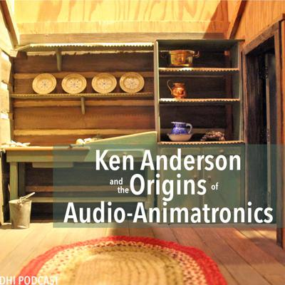 Cover art for DHI 096 - Ken Anderson and the Origins of Audio-Animatronics - Pt. 4