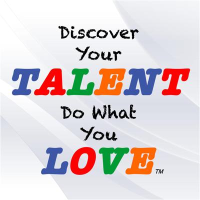 Discover Your Talent–Do What You Love