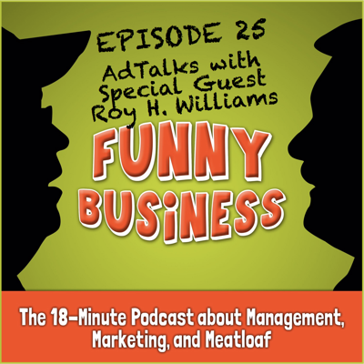 Funny Business: The 18-Minute Podcast about Management, Marketing, and Meatloaf
