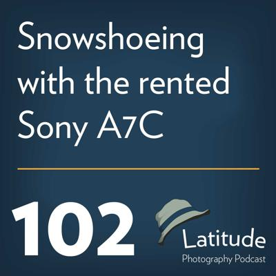 Cover art for Snowshoeing with the rented Sony A7C