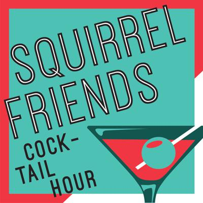 Squirrel Friends Cocktail Hour - A Weekly recap of RuPaul's Drag Race
