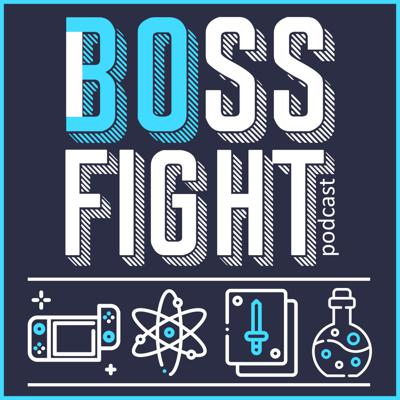The Boss Fight Podcast