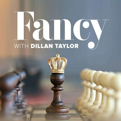 Fancy with Dillan Taylor