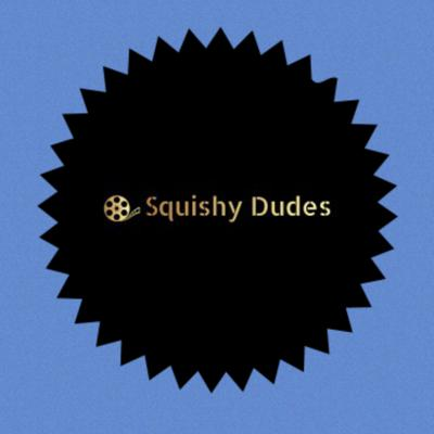 Squishy Dudes Podcast
