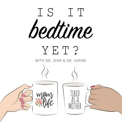 Is It Bedtime Yet? is a podcast hosted by moms and therapists Dr. Jenn and Dr. Sarine in Los Angeles, CA. They created this podcast because they wanted to create a space for parents to explore what it is like to be both parents AND people. Join them, along with some special guests, as they discuss what it is like to be adults raising tiny humans that make us all ask,